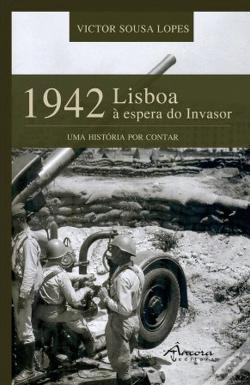 Wook.pt - 1942 - Lisboa à Espera do Invasor