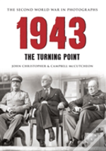 1943 The Turning Point: The Second World War In Photographs