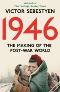 Wook.pt - 1946: The Making Of The Modern World