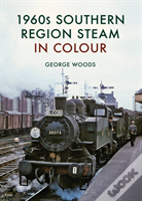 1960s Southern Region Steam In Colour
