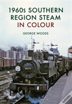 Wook.pt - 1960s Southern Region Steam In Colour
