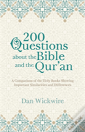 200 Questions About The Bible And The Qur'An