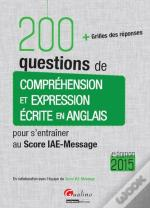 200 Questions De Comprehension Et Expression Ecrite En Anglais (Pour Les Sessions 2015), 4eme Editio