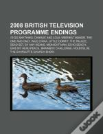 2008 British Television Programme Endings: I'D Do Anything, Charlie And Lola, Meerkat Manor, The One And Only, Wild China, Little Dorrit