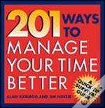 201 Ways To Manage Your Time Better