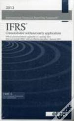 2013 International Financial Reporting Standards Ifrs(R)  - Consolidated Without Early Application
