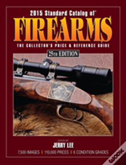 Wook.pt - 2015 Standard Catalog Of Firearms 25th E