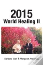 2015 World Healing Ii