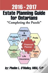 2016 - 2017 Estate Planning Guide For Ontarians -                  &Quote;Completing The Puzzle&Quote;