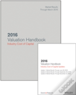 2016 Valuation Handbook: Industry Cost Of Capital + Quarterly Pdf Updates (Set)