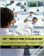 2017 Complete Guide To Selling On Ebay
