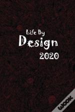 2020 Life By Design, Dated Daily Planner, 365 Days, Write-In Journal, Full Year Life Notebook..
