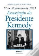 22 de Novembro de 1963: Assassinato do Presidente Kennedy