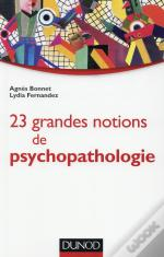 25 Grandes Notions De Psychopathologie ; Enfant, Adolescent, Adulte