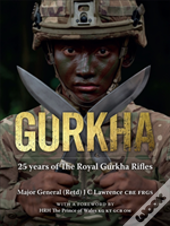 25 Years Of The Royal Gurkha Rifles