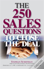 250 Sales Questions To Close The Deal