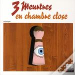 3 Meurtres En Chambre Close