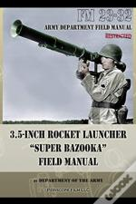3.5-Inch Rocket Launcher 'Super Bazooka' Field Manual