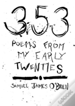 353 Poems From My Early Twenties