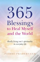 365 Blessings To Heal Myself And The World
