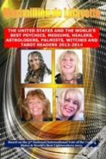 3rd Edition. The United States And The World'S Best Psychics, Mediums, Healers, Astrologers, Palmists, Witches And Tarot Readers 2013-2014