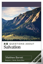 40 Questions About Salvation