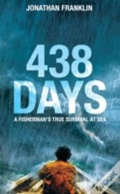 438 Days: A Fisherman'S True Survival At Sea