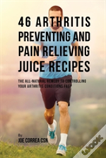 46 Arthritis Preventing And Pain Relieving Juice Recipes