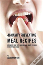 46 Cavity Preventing Meal Recipes