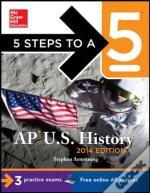 5 Steps To A 5 Ap U.S. History, 2014 Edition