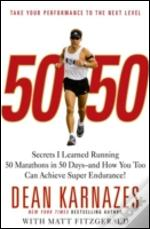 50 50 - Secrets I Learned Running 50 Marathons in 50 Days