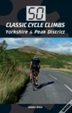Wook.pt - 50 Classic Cycle Climbs: Yorkshire & Peak District
