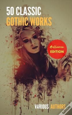 Wook.pt - 50 Classic Gothic Works You Should Read (Golden Deer Classics): Dracula, Frankenstein, The Black Cat, The Picture Of Dorian Gray...