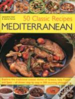 50 Classic Recipes Mediterranean