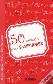 50 Exercices Pour S'Affirmer