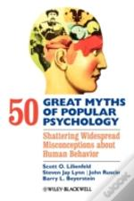 50 Great Myths Of Popular Psychology