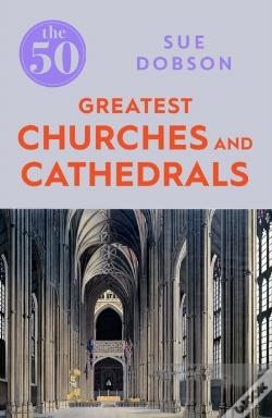 Wook.pt - 50 Greatest Churches And Cathedrals