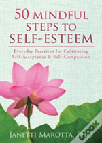 50 Mindful Steps To Self-Esteem