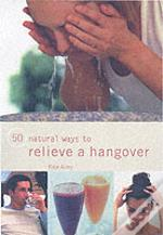 50 Natural Ways To Relieve A Hangover