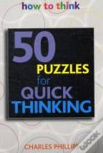 50 Puzzles For Quick Thinking