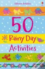 50 Rainy Day Activities