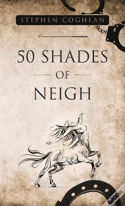 Wook.pt - 50 Shades Of Neigh