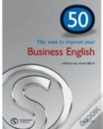 50 Ways To Improve Your Business English...Without Too Much Effort!