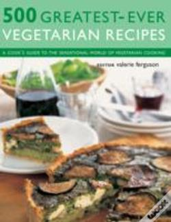 Wook.pt - 500 Greatest-Ever Vegetarian Recipes