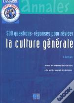 500 Questions-Reponses Pour Reviser La Culture Generale