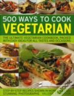 500 Ways To Cook Vegetarian