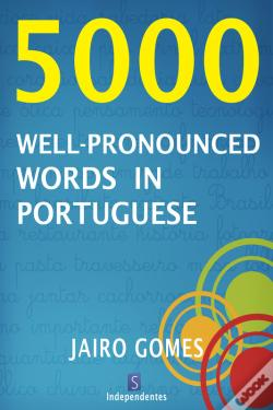 Wook.pt - 5000 Well-Pronounced Words In Portuguese