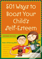 501 Ways To Boost Your Child'S Self-Esteem
