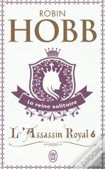 6; L'Assassin Royal T.6 ; La Reine Solitaire