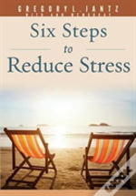 6 Steps To Reduce Stress